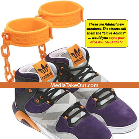 WTF???? Adidas Releases New Sneaker . . And It's Been Dubbed The 'SLAVE Adidas' . . . Teens Are Supposed To Walk Around . . . IN SHACKLES!!! - MediaTakeOut.com™ 2012 | GetAtMe | Scoop.it
