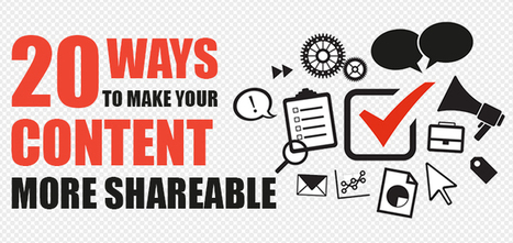 20 Ways to Make Shareable Content | Seniors Homes Management | Scoop.it