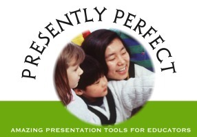 Presently Perfect! 10 Powerful Presentation Tools for Educators | Tech Learning | Serious Play | Scoop.it