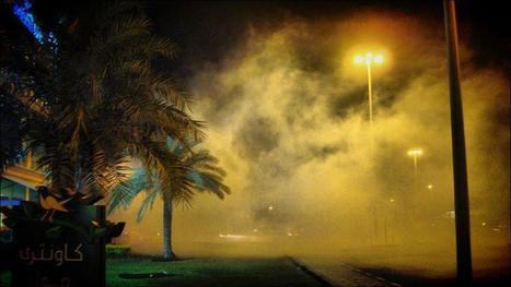 Tear gassing Abu Sabia, Bahrain......near Country Mall | Human Rights and the Will to be free | Scoop.it