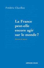 La France peut-elle encore agir sur le monde? | Exposition de livres | Scoop.it