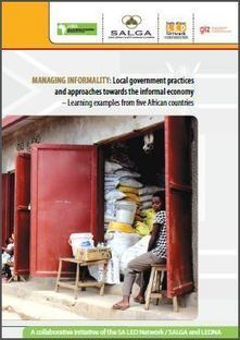 Managing Informality: Local government practices and approaches towards the informal economy in Africa | The Future of Growth - Economic Values and the Media | Scoop.it