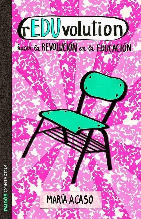 maria acaso: 2014 Transformemos las Facultades de Educación: hacia una formación disruptiva del profesorado | Canvi de paradigma | Scoop.it