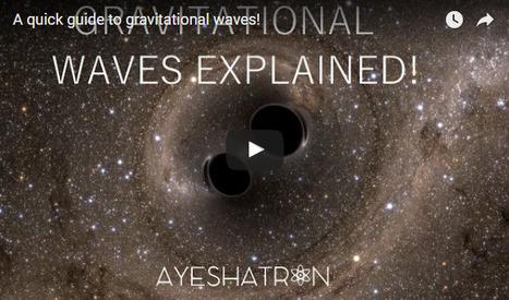 Video > guía rápida de las ondas gravitacionales   HISTORIA Y GEOGRAFÍA VIVAS   Scoop.it