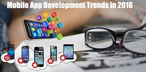 Top Mobile App Development Trend that Will Rule in 2016 - MobilePhoneApps4u - Blog | Mobile App Development - Iphone, Android, Windows & Hybrid Mobile Apps | Scoop.it