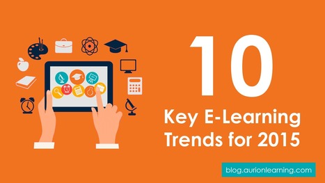 Learning is Evolving: 10 Key E-Learning Trends for 2015 | Learning Happens Everywhere! | Scoop.it
