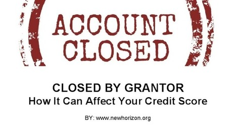 CLOSED BY GRANTOR How It Can Affect Your Credit Score | Daily Personal Finance Tidbits | Scoop.it