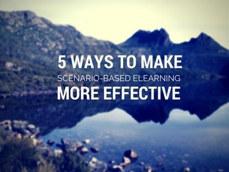 5 Ways to Make Scenario-Based eLearning More Effective - ThinkingKap | Instructional Design | Scoop.it