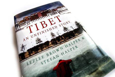 Tibet: an unfinished story, by Lezlee Brown Halper and Stefan Halper - Tibet Post International | Tibet: An Unfinished Story | Scoop.it