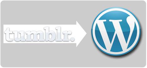 ¿Cómo migrar de Tumblr a WordPress? ¡Aprenda en 3 pasos! | Las Redes Sociales,  y la nueva economía | Scoop.it