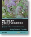 Moodle 2.0 Course Conversion Beginner's Guide Book & eBook | Packt Publishing Technical & IT Book and eBook Store | Moodle for Teaching Foreign Languages | Scoop.it