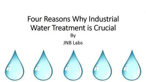 Four Reasons Why Industrial Water Treatment is Crucial. - Wastewater Treatment Engineers - Newtown, PA | Home Improvement | Scoop.it