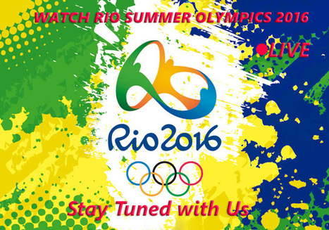 Rio Olympics Live Stream | 2016 Summer Olympic Live stream | Technology Today | Scoop.it