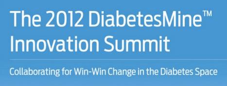 Presentations from the 2012 DiabetesMine Innovation Summit | Diabetes Now | Scoop.it