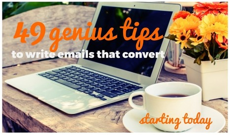 Hot Sheet: 49 genius tips to write emails that convert (starting today) | MailChimp Email Marketing | Scoop.it