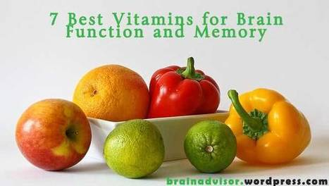 7 Best Vitamins for Brain Function and Memory | Brain Health Tips | Scoop.it