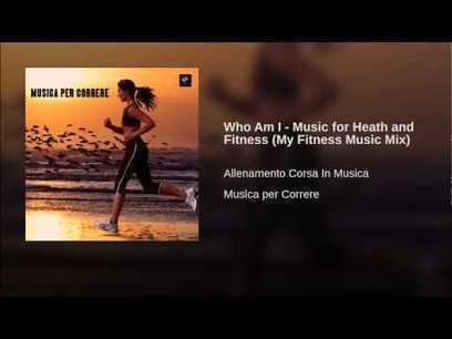 Who Am I - Music for Heath and Fitness (My Fitness Music Mix) - YouTube   fitness, health,news&music   Scoop.it