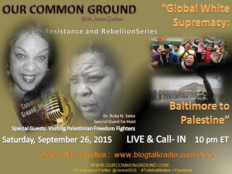 """Global White Supremacy: Baltimore to Palestine""   ll  OUR COMMON GROUND  09-26-15  LIVE 