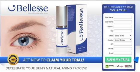 Bellesse Anti Aging Eye Serum Reviews - FREE TRIAL!!! | Skin Glowing Formula | Scoop.it