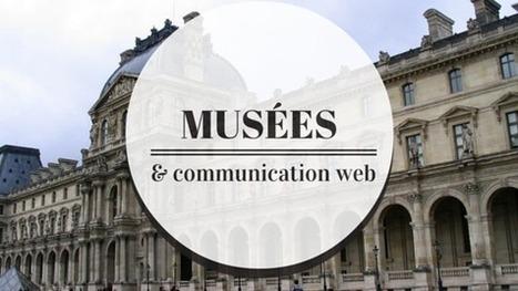 Le web au service des musées et de la culture - Guide Social Media   Art Market, Museums, Galleries & Trends   Scoop.it