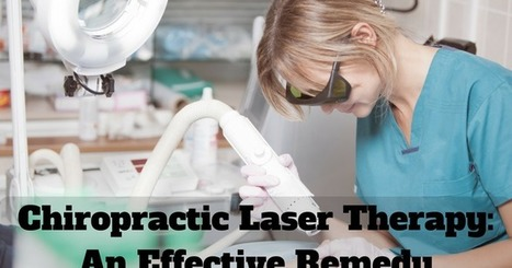 Chiropractic & Laser Therapy: Chiropractic Laser Therapy: An Effective Remedy | Chiropractic | Scoop.it