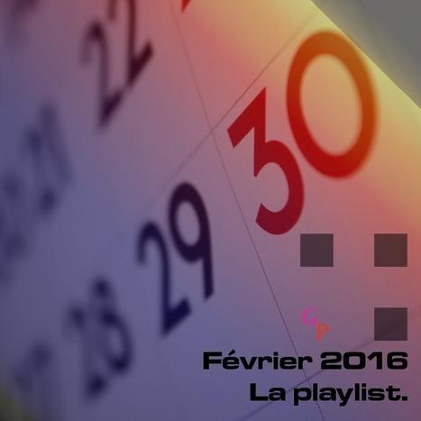 PLAYLIST. Février 2016, les titres à ne pas manquer — | Musical Freedom | Scoop.it