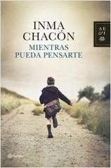 De lector a lector: MIENTRAS PUEDA PENSARTE - Inma Chacón | Inma Chacón | Scoop.it