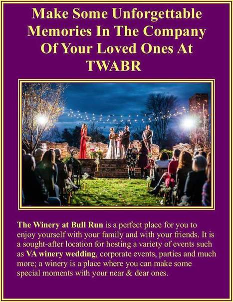 Make Some Unforgettable Memories In The Company Of Your Loved Ones At TWABR | Winery at Bullrun : Best Wines For People | Scoop.it