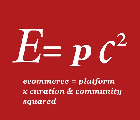 Ecommerce = Platform * Content Curation & Community Squared | Ecom Revolution | Scoop.it