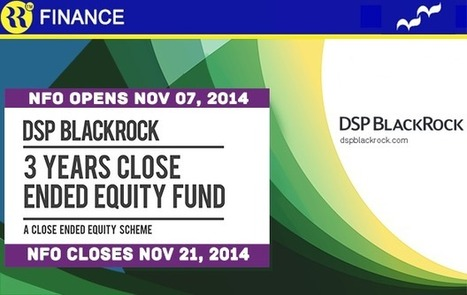 DSP BLACKROCK NFO-3 Years Close Ended Equity Fund | Mutual Fund | Scoop.it