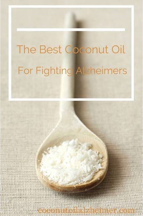 Best Coconut Oil for Alzheimers | Coconut Oil and Alzheimer | Aging Into Disability | Scoop.it