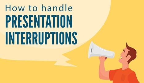 3 Ways to Gracefully Handle Presentation Interruptions | SkyeTeam: Leadership-Matters | Scoop.it