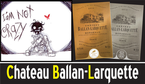 Grand Millesime : Chateau Ballan-Larquette - tremendous value White and Red Bordeaux | Nombrilisme | Scoop.it