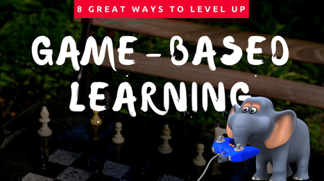 8 Ways to Level Up Game Based Learning in the Classroom | Gamification for the Win | Scoop.it