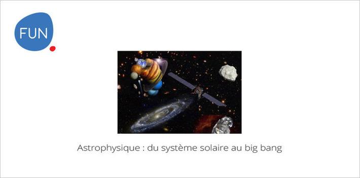 Astrophysique : du système solaire au big bang... Un MOOC à suivre aujourd'hui | MOOC Francophone | Scoop.it