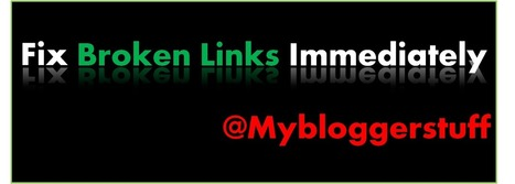 How to Find and Remove Broken Links From Your Website ~ MyBloggerStuff | mybloggerstuff | Scoop.it