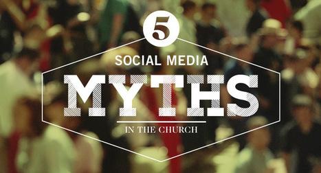 5 Social Media Myths in the Church   Spiritual   Scoop.it