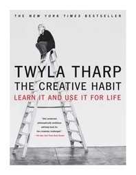 My Word with Douglas E. Welch » The Creative Habit and The Collaborative Habit by Twyla Tharp | Douglas E. Welch Gift Guide #34 | Douglasewelch | Scoop.it
