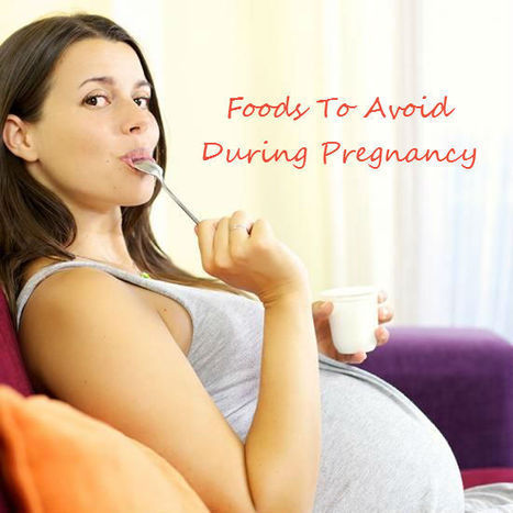Checklist of Foods to Avoid During Pregnancy   Tasty Food & Recipes   Scoop.it