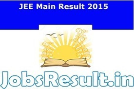 JEE Main Result 2015 | JEE Mains All India Rank Card Cut Off | JobsResult.in | Scoop.it