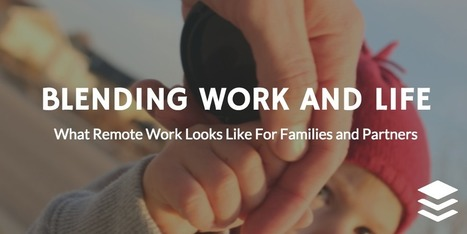 What Remote Work Looks Like For Families and Partners | Cutting Edge Technology, Amazing Futurology, and Epic Geekology | Scoop.it
