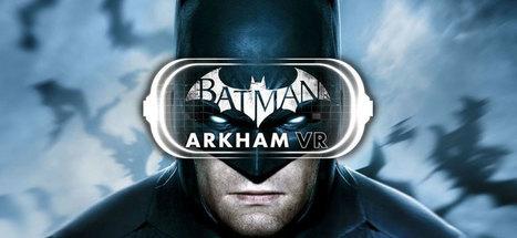 Batman Arkham VR : un jeu en réalité virtuelle qui vous plonge dans la peau de Batman | Superheroes & Supervillains | Scoop.it