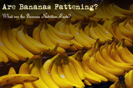 Are Bananas Fattening?   At Home Health and Beauty Tips   Scoop.it