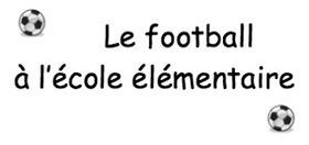 Enseigner le football au primaire : guide pédagogique | Ressources d'apprentissage gratuites | Scoop.it