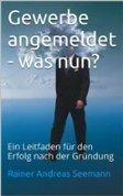 Gewerbe angemeldet - was nun? - Rainer Andreas Seemann | Startups & Co. | Scoop.it