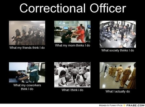 Correctional Officer | What I really do | Scoop.it
