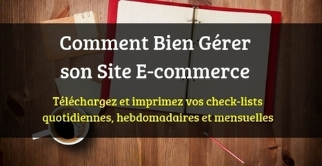 Comment bien gérer son site e-commerce : Les check-lists indispensables - Blog FR | E-commerce, m-commerce, commerce connecté ... | Scoop.it