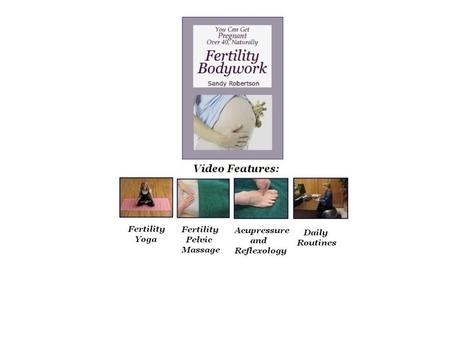 Fertility Yoga, Reflexology, Acupressure, Pelvic Massage | Pregnancy Over 40 | Scoop.it