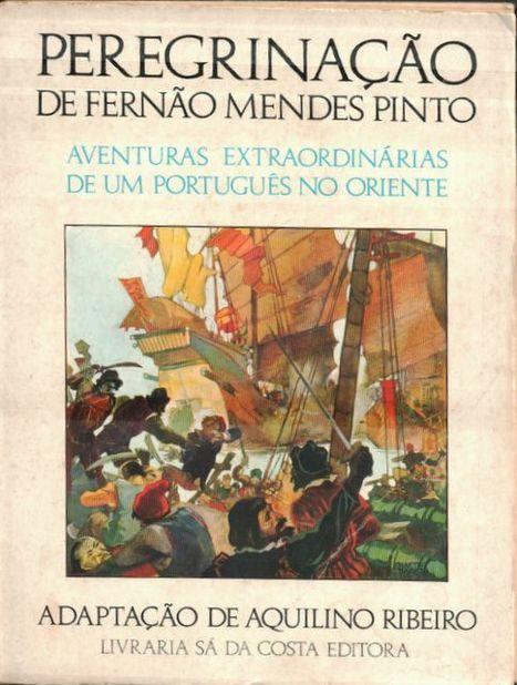 Aquilino Ribeiro (adap.)- Peregrinação de Fernão Mendes Pinto ~(webfolio) | Magia da leitura | Scoop.it
