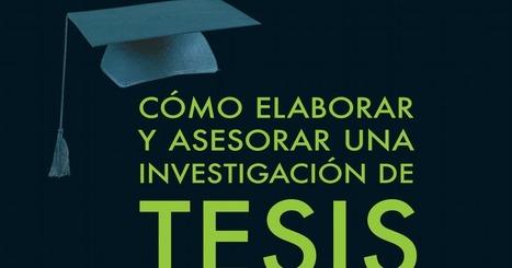 Como Elaborar Y Asesorar una Investigacion de Tesis- 2Edicion.pdf | Educacion, ecologia y TIC | Scoop.it